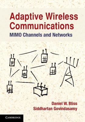 Adaptive Wireless Communications By Bliss, Daniel W./ Govindasamy, Siddhartan